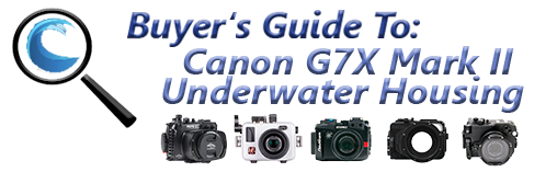 Canon G7X II Underwater Housing Guide