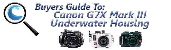 Canon G7X III Underwater Housing Guide